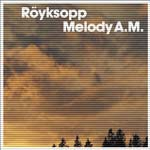 Röyksopp: Melody AM